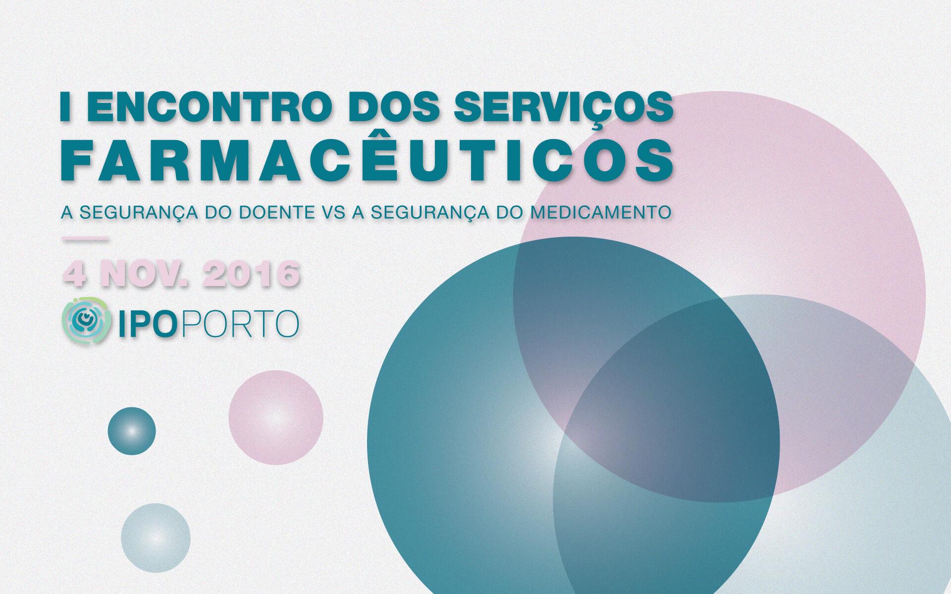 1º Encontro dos Serviços Farmacêuticos do IPO-Porto