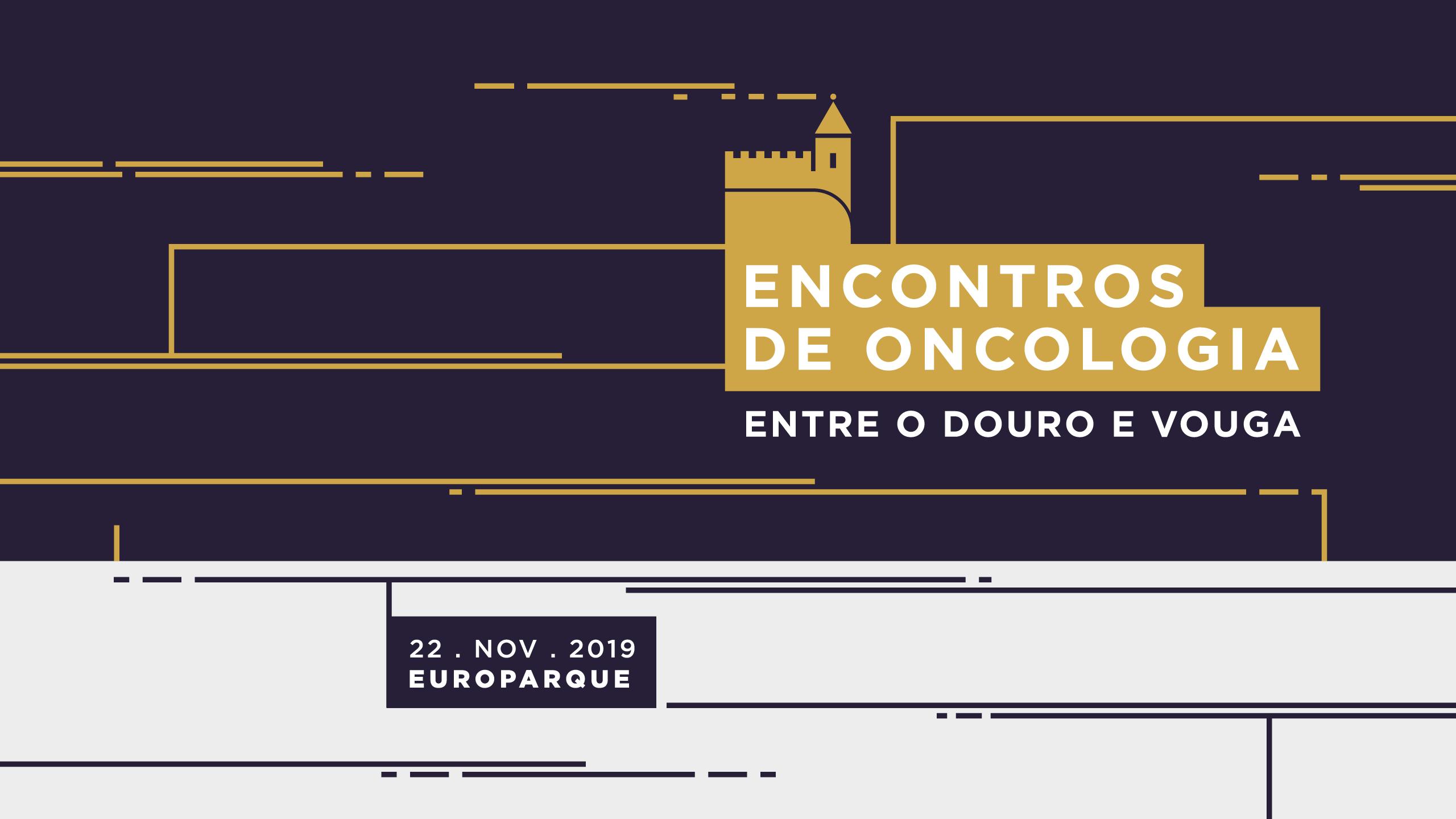 Encontros de Oncologia Entre o Douro e Vouga